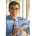 Ernest Lluch. Biografia d'un intel·lectual agitador (Premi Gaziel 2018)