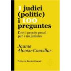 1 judici (polític) i 100 preguntes. Dret i procés penal per a no juristes