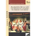Alabanza de la ley: los orígenes de la Filosofía del Derecho y los griegos