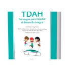 TDAH. Estrategias para impulsar el Desarrollo Integral