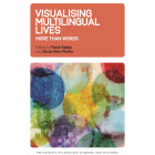 Visualising Multilingual Lives: More Than Words (Psychology of Language Learning and Teaching)