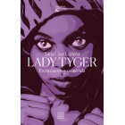 Lady Tyger. Es mi cuerpo y es mi vida