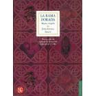 La rama dorada. Magia y religión (nueva edición a partir de la versión en 12 vols.)