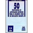 50 propuestas de actividades motrices para el segundo ciclo de Educación infantil 3/4 años