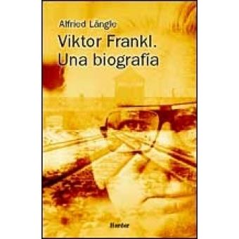 Viktor Frankl. Una biografía