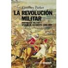 La revolución militar. Innovación militar y apogeo de occidente 1500-1800