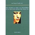 Del teatro al cine y la televisión en la segunda mitad del siglo XX: Actas del XI Seminario Internacional...