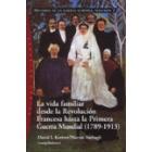 Historia de la familia europea. Vol.2: La vida familiar desde la Revolución Francesa hasta la  Primera Guerra Mundial (1789-1913)