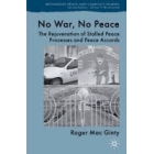 No war, no peace. The rejuvenation of stalled peace processes and peace accords
