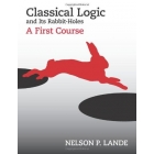 Classical logic & its rabbit holes: a first course