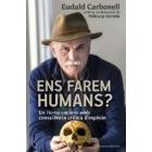 Ens farem humans? Un Homo sapiens amb consciència crítica d'espècie