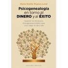 Psicogenealogia en torno al dinero y el exito.Superar los bloqueos transgeneracionales para vivir mejor al día adía