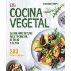 Cocina Vegetal. Las mejores recetas para tu corazón, tu salud y tu vida