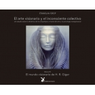 El arte visionario y el inconsciente colectivo Un estudio sobre la dinámica de los arquetipos a través del arte y la psicología transpersonal