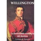 Wellington. La formidable sentencia del destino