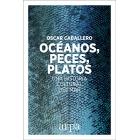 Oceános, peces, platos. Una historia cultural del mar