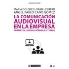 La comunicación audiovisual en la empresa. Formatos, nuevas fórmulas y usos