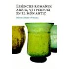 Essències romanes. Aigua, vi i perfum en el món antic