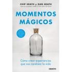 Momentos mágicos. Cómo crear ocasiones memorables en nuestras vidas
