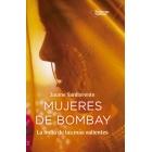 Mujeres de Bombay. La India de las más valientes