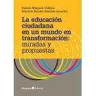 La educación ciudadana en un mundo en transformación: miradas y propuestas