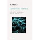 Consciencia cuántica. La ley de atracción se acerca a la físca cuántica (sin hacer mezclas)