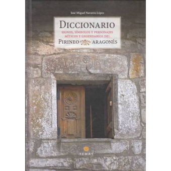 Diccionario signos, símbolos y personajes míticos y legendarios del pirineo aragonés