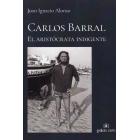 Carlos Barral, el aristócrata indigente