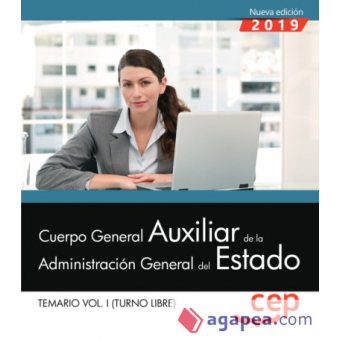 Cuerpo General Auxiliar de la Administración del Estado (Turno libre) Temario Vol I