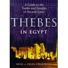 Thebes in Egypt. A guide to the tombs and temples of ancient Luxor