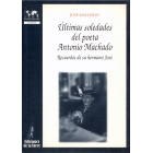 Últimas soledades del poeta Antonio Machado.(Recuerdos de su hermano J