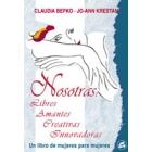 Nosotras: libres, amantes, creativas, innovadoras. Un libro de mujeres