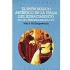 El Patronazgo artístico en la Italia del Renacimiento. De 1400 a principios del siglo XVI