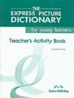 The Express Picture Dictionary for young learners Teacher's Activity Boo