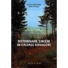 Dictionnaire sincère de l'Alsace singulière