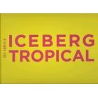 Luis Gordillo. Iceberg/Tropical