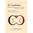 El candidato. Manual de relaciones con los medios