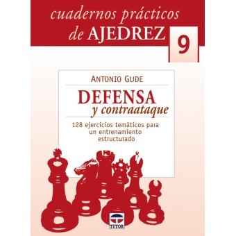 Defensa y contraataque. Cuadernos prácticos de ajedrez 9