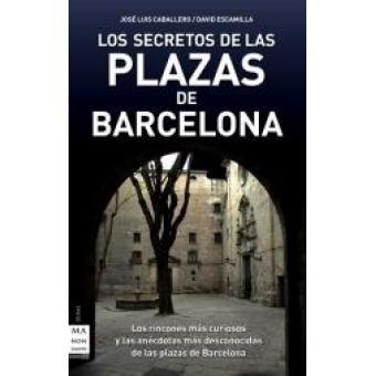 Los secretos de las plazas de barcelona los rincones m s for Los restaurantes mas clandestinos y secretos de barcelona