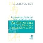 Fundamentos Clásicos y Contemporáneos de la Acupuntura y la Medicina Tradicional China