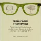 Psicopatología y tests gráficos. Psicodiagnóstico diferencial mediante los dibujos de la casa árbol y persona