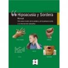 Hipoacusia y Sordera Manual del conocimiento de la sordera y de la persona sorda a la intervención educativA (LIBRO+CD)