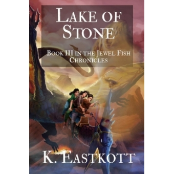 Lake of Stone (The Jewel Fish Chronicles Book 3)