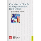 Cien años de filosofía hispanoamericana (1910-2010)