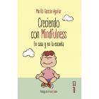 Creciendo con Mindfulness. En casa y en la escuela