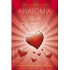 Anatomía de la pareja.Los  siete principios del amor.