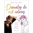 Pañuelos de mil colores. Cuando la vida supera al cáncer