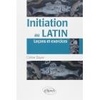 Initiation au latin: Leçons et exercices
