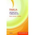 Familia. Urgencias y turbulencias.