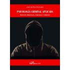 Psicología criminal aplicada. Aspectos procesales, periciales y forenses